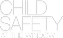 CHILD SAFETY AT THE WINDOW